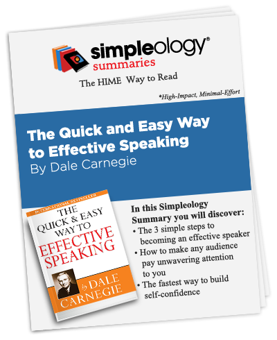 Simpleology Summary of The Quick and Easy Way  to Effective Speaking  by Dale Carnegie
