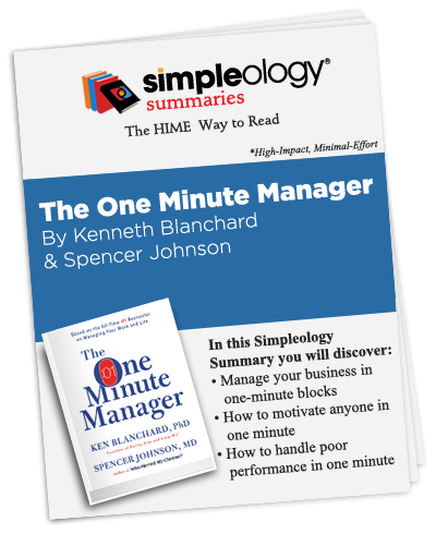 Simpleology Summary:  The One Minute Manager by Ken Blanchard