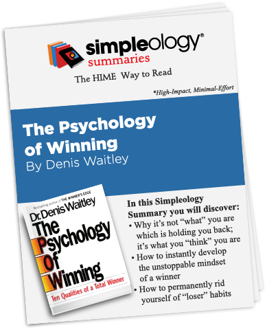 Simpleology Summary of The Psychology of Winning by Denis Waitley
