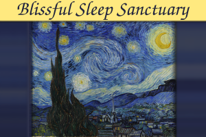 Blissful Sleep Sanctuary – Module Three