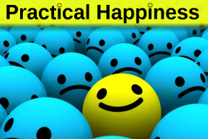 Practical Happiness – Six Simple Shortcuts That Can Change Your Life