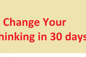 Change Your Thinking in 30 days