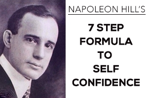 Napoleon Hill's – 7 Step Formula For Self-Confidence