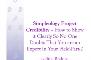 Credibility– How to Show it Clearly So No One Doubts That You are an Expert in Your Field-Part-2