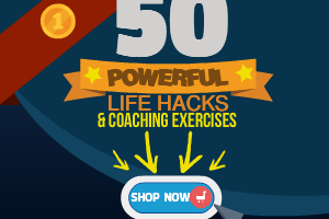 50 Powerful Life Hacks and Coaching Exercises